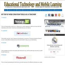 My Top 10 Web Curation Tools as A Teacher ~ Educational Technology and Mobile Learning