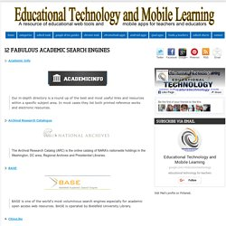 Educational Technology and Mobile Learning: 12 Fabulous Academic Search Engines
