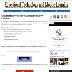 Educational Technology and Mobile Learning: Great Polling Tools for Teachers ( No Sign-up Required )