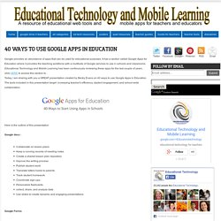 40 Ways to Use Google Apps in Education