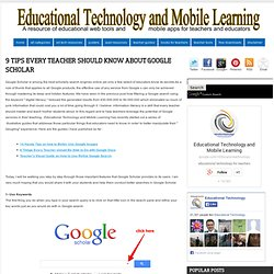 Educational Technology and Mobile Learning: 9 Tips Every Teacher should Know about Google Scholar