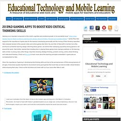 Educational Technology and Mobile Learning: 20 iPad Gaming Apps to Boost Kids Critical Thinking Skills
