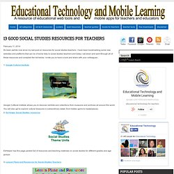 Educational Technology and Mobile Learning: 13 Good Social Studies Resources