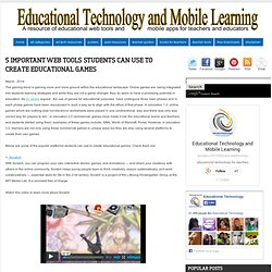 5 Important Web Tools Students Can Use to Create Educational Games