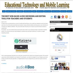 The Best Web-based Audio Recording and Editing Tools for Teachers and Students