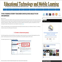 Educational Technology and Mobile Learning: Two Things Every Teacher Should B...