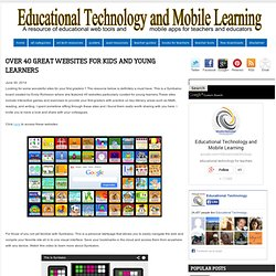 Over 40 Great Websites for Kids and Young Learners