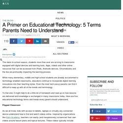 A Primer on Educational Technology: 5 Terms Parents Need to Understand