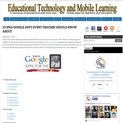 23 iPad Google Apps Every Teacher Should Know about