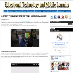 6 Great Things You Can Do with Google Classroom