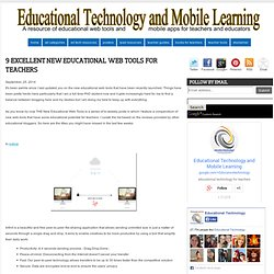 9 Excellent New Educational Web Tools for Teachers