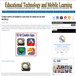 4 iPad Apps Students Can Use to Create 3D Art Models