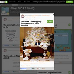 Educational Technology Guy: Some more tips for going paperless | Alive and Learning