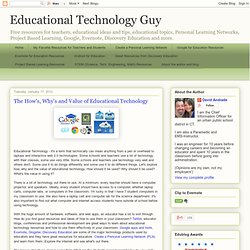 The How's, Why's and Value of Educational Technology