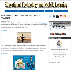 Educational Technology and Mobile Learning: 8 New Educational Web Tools and Apps for Teachers
