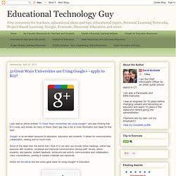 31 Great Ways Universities are Using Google+ - apply to K12?