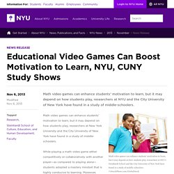 Educational Video Games Can Boost Motivation to Learn, NYU, CUNY Study Shows