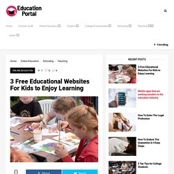 3 Free Educational Websites For Kids to Enjoy Learning – Education Portal