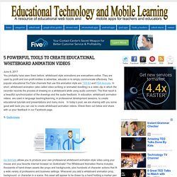 Educational Technology and Mobile Learning: 5 Powerful Tools To Create Educational Whiteboard Animation Videos