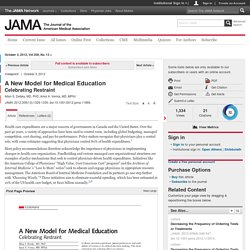 A New Model for Medical EducationCelebrating RestraintA New Model for Medical Education