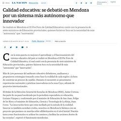 Calidad educativa: se debatió en Mendoza por un sistema más autónomo que innovador - 25.08.2017 - LA NACION