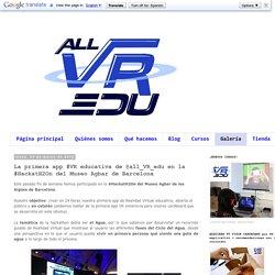 All VR Edu: La primera app #VR educativa de @all_VR_edu en la #HackatH2On del Museo Agbar de Barcelona