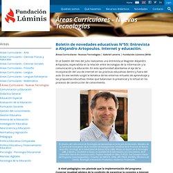 Boletín de novedades educativas N°55: Entrevista a Alejandro Artopoulos. Internet y educación.