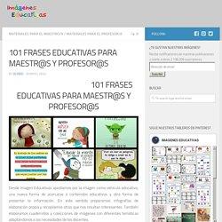 101 FRASES EDUCATIVAS PARA MAESTR@S Y PROFESOR@S – Imagenes Educativas