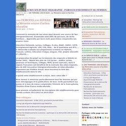 100 TEMOINS 100 ECOLES : La Mémoire source d'action éducative - ECRIVAIN PUBLIC BIOGRAPHE - PAROLES D'HOMMES ET DE FEMMES