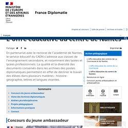L'offre éducative du centre de Nantes - Ministère de l'Europe et des Affaires étrangères