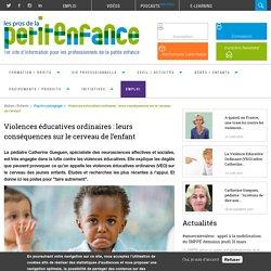 Violences éducatives ordinaires : leurs conséquences sur le cerveau de l'enfant. Par Catherine Gueguen