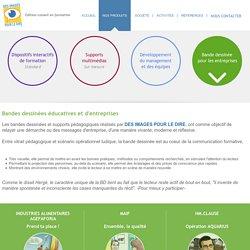 Bandes dessinées éducatives et d'entreprises - Des Images Pour Le Dire - Editeur-conseil en formation
