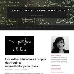 Des vidéos éducatives à propos des troubles neurodéveloppementaux