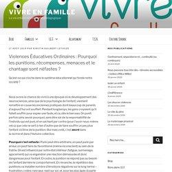 Violences Éducatives Ordinaires : Pourquoi les punitions, récompenses, menaces et le chantage sont néfastes ? - Vivre en famille