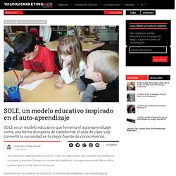 SOLE, un modelo educativo inspirado en el auto-aprendizajeYoung Marketing
