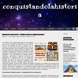 """conquistandolahistoria: BREAKOUT EDUCATIVO """"TUMBAS PARA LA INMORTALIDAD"""""""