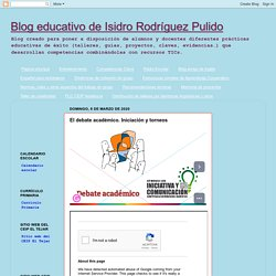 Blog educativo de Isidro Rodríguez Pulido: El debate académico. Iniciación y torneos