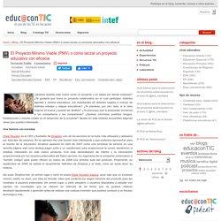 El Proyecto Mínimo Viable (PMV) o cómo lanzar un proyecto educativo con eficacia