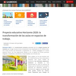 Poyecto educativo Horizonte 2020: transformando las aulas
