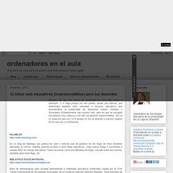 ordenadores en el aula: 12 sitios web educativos (imprescindibles) para los docentes