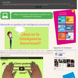 Videos educativos: Educando en positivo con inteligencia emocional -