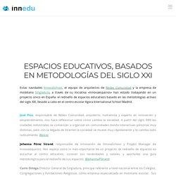Espacios educativos, basados en metodologías del siglo XXI - Innedu
