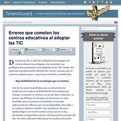 Errores que cometen los centros educativos al adoptar las TIC