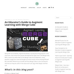 An Educator's Guide to Augment Learning with Merge Cube