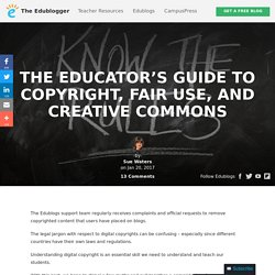 The Educator's Guide to Copyright, Fair Use, and Creative Commons