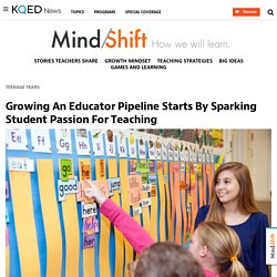 Growing An Educator Pipeline Starts By Sparking Student Passion For Teaching