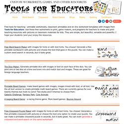 Tools for Educators - free worksheet makers, game creators, 100% customizable worksheet generators with images!