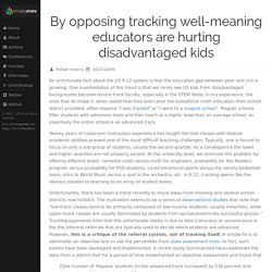 By opposing tracking well-meaning educators are hurting disadvantaged kids