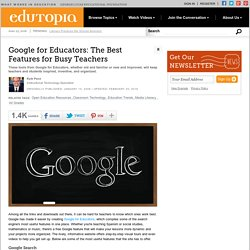 Google for Educators: The Best Features for Busy Teachers