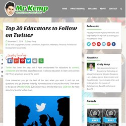 Top 30 Educators to Follow on Twitter – Mr Kemp